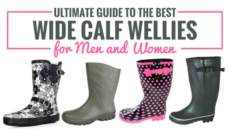 ecbe75e3d6d Ultimate Guide to the Best Wide Calf Wellies for Men and Women (Updated)