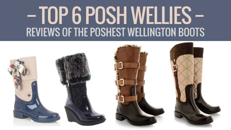 Reviews of the Poshest Welly Boots