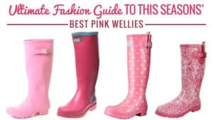Ultimate-Fashion-Guide-to-this-Seasons-Best-Pink-Wellies