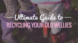 Ultimate-Guide-to-Recycling-your-Old-Wellies