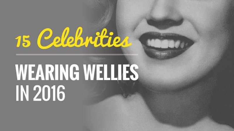 15-Celebrities-Wearing-Wellies-in-2016-