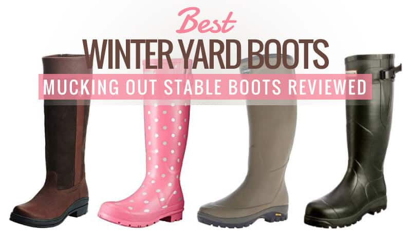 Best-Winter-Yard-Boots-Mucking-Out-Stable-Boots-Reviewed