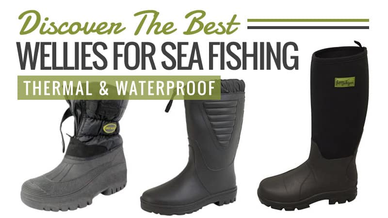 Discover-The-Best-Wellies-for-Sea-Fishing-Thermal-Waterproof