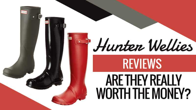 Hunter Wellies Review – Are They Really Worth the Money?