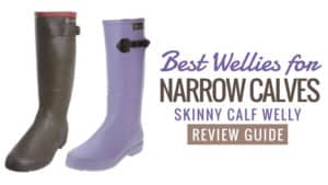 Best Wellies for Narrow Calves – Skinny Calf Welly Review