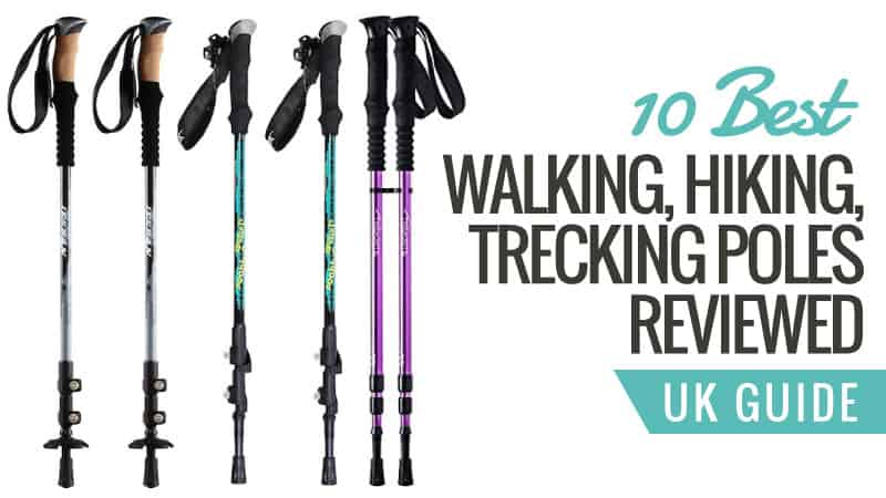 10 Best Walking, Hiking, Trekking Poles Reviewed: UK Guide