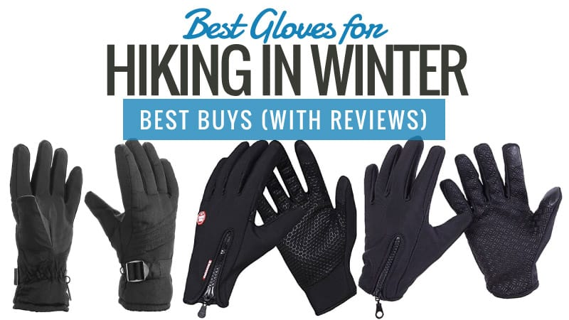 Best Gloves for Hiking in Winter: Best Buys (With Reviews)