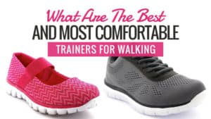 What are the Best and Most Comfortable Trainers for Walking?