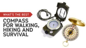 What is the Best Compass for Walking, Hiking, and Survival?