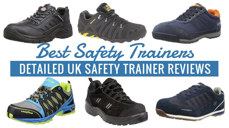 c55d076da51 Best Safety Trainers: Detailed UK Safety Trainer Reviews (Updated)