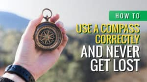 How to Use a Compass Correctly and Never Get Lost