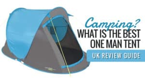 Camping? What is the Best One Man Tent : UK Review Guide