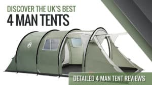 Discover the UKs Best 4 Man Tents: Detailed 4 Man Tent Reviews
