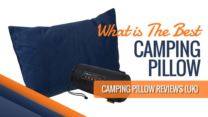 What is the Best Camping Pillow: Camping Pillow Reviews UK