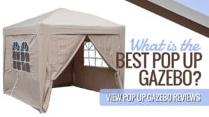 What is the Best Pop Up Gazebo? View Pop Up Gazebo Reviews