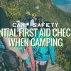 Camp Safety Essential First Aid Checklist When Camping
