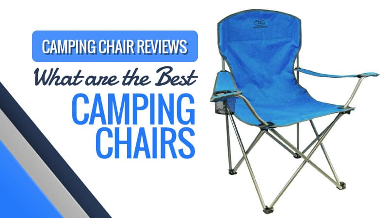 Camping Chair Reviews: What are the Best Camping Chairs 2017?
