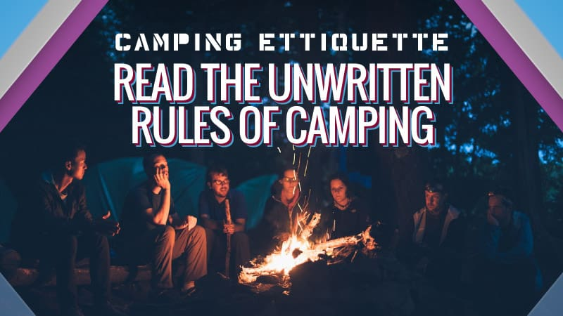 Camping-Ettiquette-Read-the-Unwritten-Rules-of-Camping