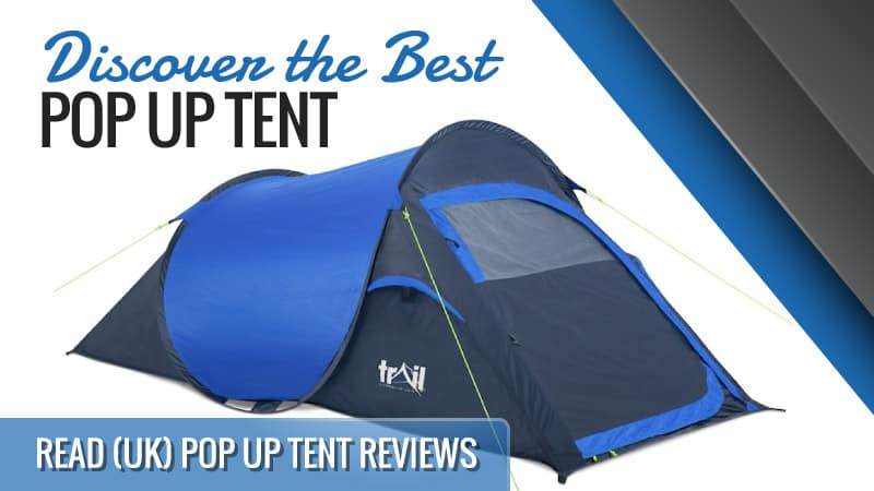 Discover the Best Pop Up Tent: Read UK Pop Up Tent Reviews