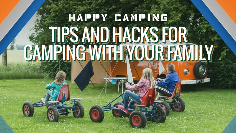 Happy-Camping-Tips-and-Hacks-for-Camping-with-your-Family