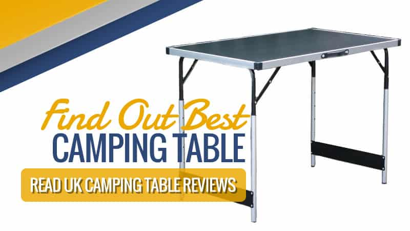 Read UK Camping Table Reviews: Find Out Best Camping Table