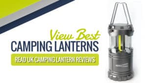 View Best Camping Lanterns : Read UK Camping Lantern Reviews