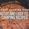 Yummy-Camping-Food-Healthy-and-Easy-to-do-Camping-Recipes