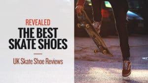 Revealed-The-Best-Skate-Shoes-inc-UK-Skate-Shoe-Reviews