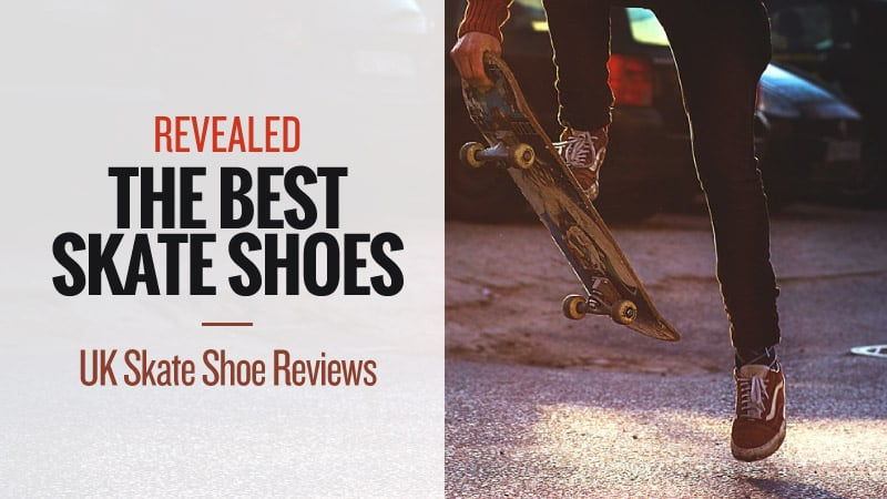 Revealed-The-Best-Skate-Shoes-inc-UK-Skate-Shoe-Reviews