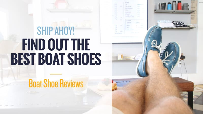 Ship-Ahoy-Find-out-the-Best-Boat-Shoes-Boat-Shoe-Reviews