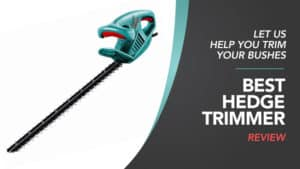 best hedge trimmer review