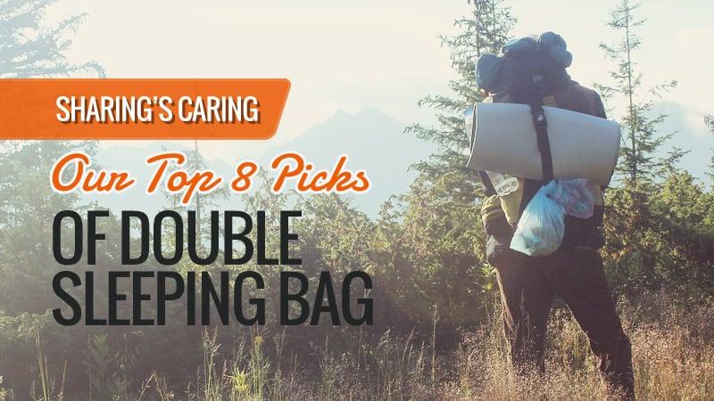 8 Best Double Sleeping Bag 2017 - Double Sleeping Bag Review UK