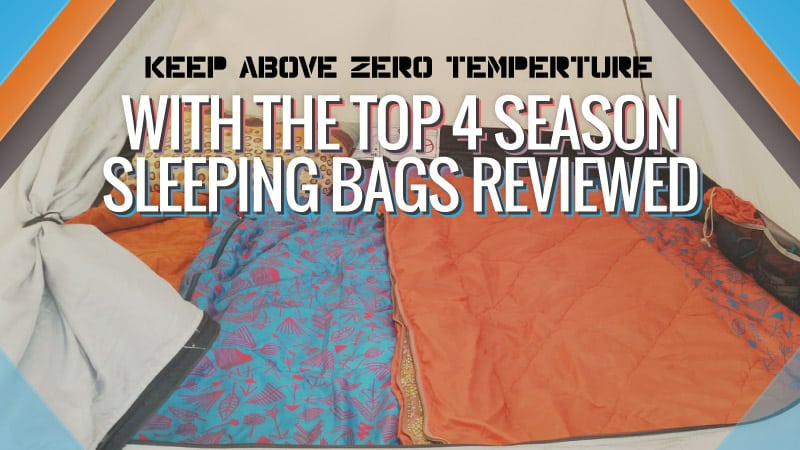 Best 4 Season Sleeping Bag 2017 - 4 Season Sleeping Bag Reviews