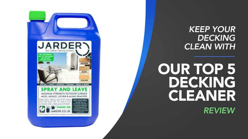 Keep Your Decking Clean with Our Top 5 Decking Cleaners Reviews