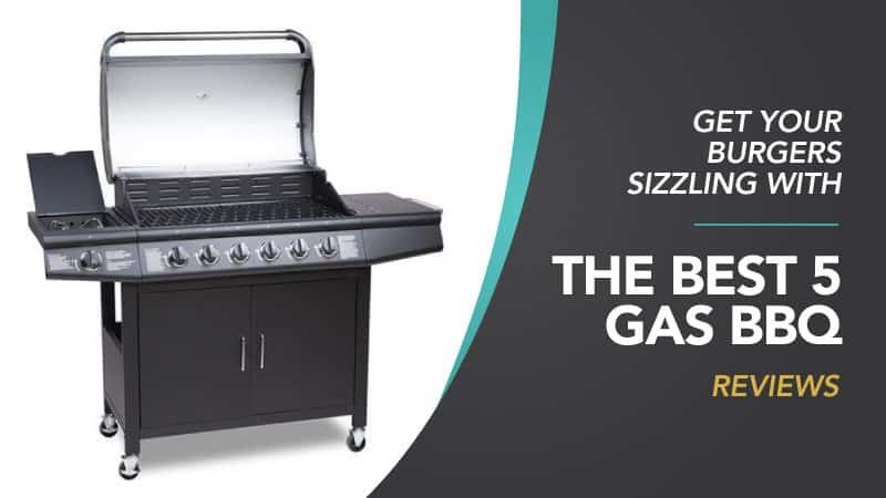 Get-Your-Burgers-Sizzling-With-The-Best-5-Gas-BBQ-Reviews