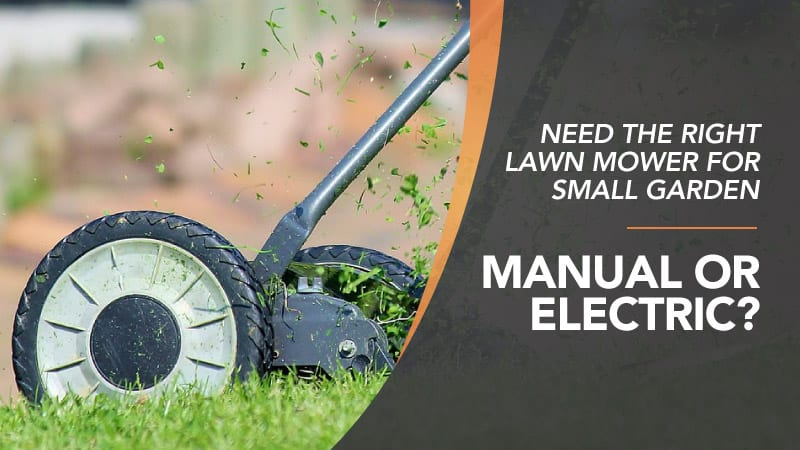 eed-The-Right-Lawn-Mower-for-Small-Garden-Manual-or-Electric