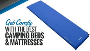 Get-Comfy-with-the-Best-Camping-Beds-Mattresses