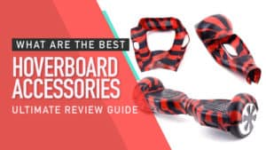 What are the Best Hoverboard Accessories? Ultimate Review Guide
