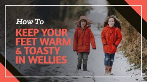 How-To-Keep-Your-Feet-Warm-Toasty-In-Wellies